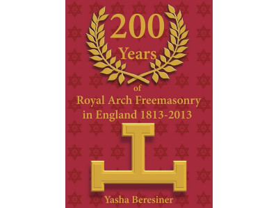 200 Years of Royal Arch Freemasonry in England