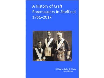 A HISTORY OF CRAFT FREEMASONRY IN SHEFFIELD 1717 2017