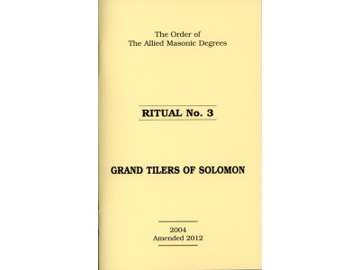 Allied Masonic Degrees Ritual No 3 - Grand Tilers of Solomon