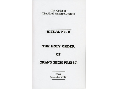 Allied Masonic Degrees Ritual No 5 - Holy Order of Grand High Priest