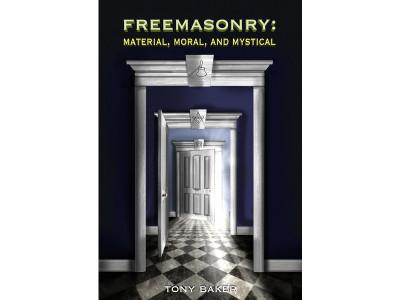 FREEMASONRY: MATERIAL, MORAL, AND MYSTICAL