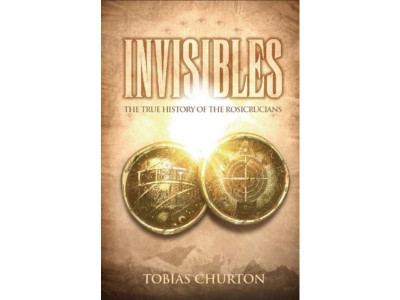 Invisibles : The True History of the Rosicrucians