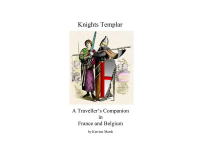 Knights Templar - Traveller's Companion in France and Belgium