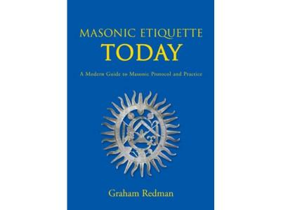 Masonic Etiquette Today: A Modern Guide to Masonic Protocol