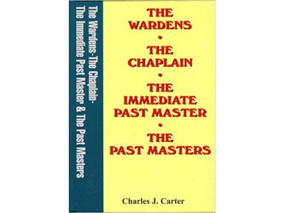 The Wardens, The Chaplain, The Immediate Past Master, The Past Masters