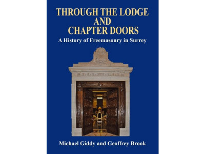Through the Lodge and Chapter Doors - A History of Freemasonry in Surrey