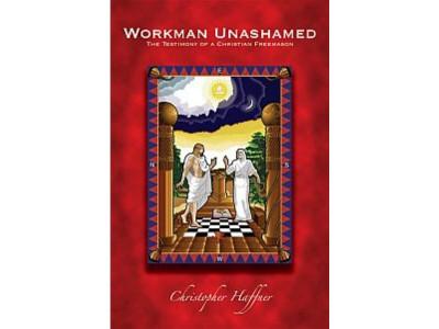 Workman Unashamed, The Testimony of a Christian Freemason