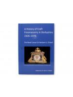 A History of Craft Freemasonry in Derbyshire 1926-1976